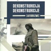Dekonstrukcija dekonstrukcije : aforizmi