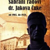 Sabrani radovi dr. Jakova Čuke, od 1905. do 1928.