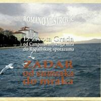 Zadar od sumraka do mraka : iz života grada od Campoformijskoga mira do Rapalskog sporazuma