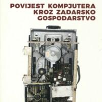 Povijest kompjutera kroz zadarsko gospodarstvo : Zavičajni muzej Biograd na Moru, 10.-31.03.2020.