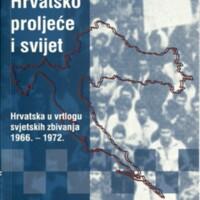 Hrvatsko proljeće i svijet : Hrvatska u vrtlogu svjetskih zbivanja 1966. - 1972.