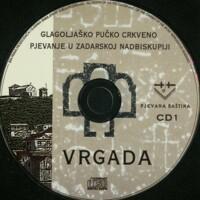 Vrgada : glagoljaško pučko crkveno pjevanje u Zadarskoj nadbiskupiji. CD 1.