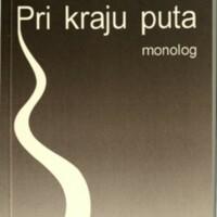 Pri kraju puta : monolog